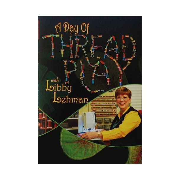A  Day of Threadplay with Libby Lehman DVD