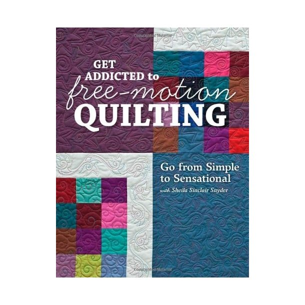 Get hooked on free motion quilting (get addicted)